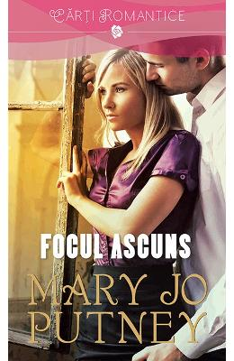 Focul ascuns - Mary Jo Putney