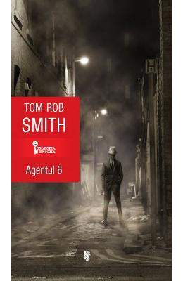 Agentul 6 - Tom Rob Smith
