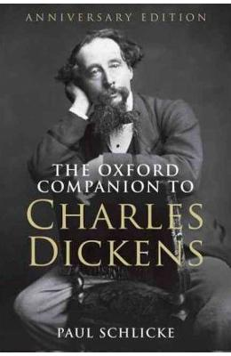 The Oxford Companion to Charles Dickens: Anniversary edition - Paul Schlicke