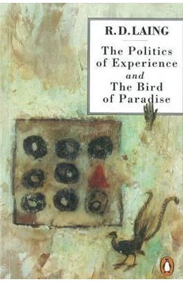 The Politics of Experience and The Bird of Paradise - R. D. Laing