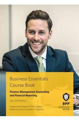 Business Essentials Finance: Management Accounting and Financial Reporting: Study Text de la libris.ro