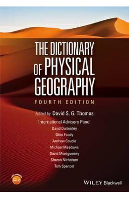 The Dictionary of Physical Geography – David S. G. Thomas de la libris.ro