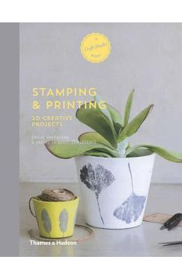 Stamping & Printing: 20 Creative Projects – Emilie Greenberg de la libris.ro