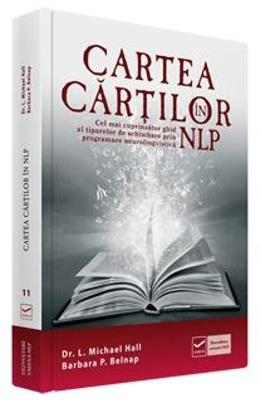 Cartea cartilor in NLP - Dr. L. Michael Hall, Barbara P. Belnap