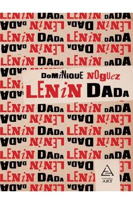 Lenin Dada - Dominique Noguez