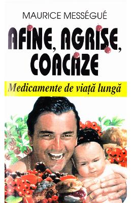 Afine, agrise, coacaze - Maurice Messegue