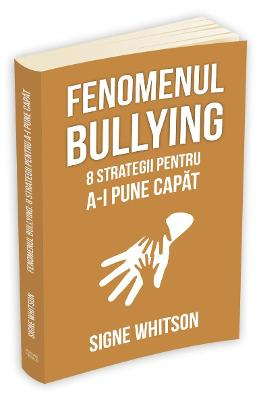 Fenomenul bullying - Signe Whitson