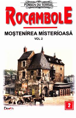 Rocambole: Mostenirea misterioasa vol.2 - Ponson du Terrail