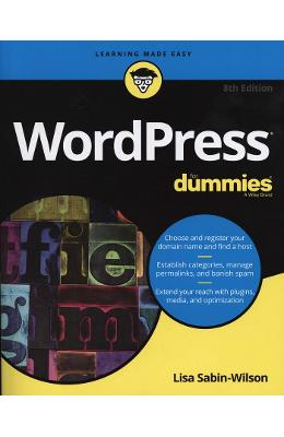 WordPress For Dummies – Lisa Sabin-Wilson de la libris.ro