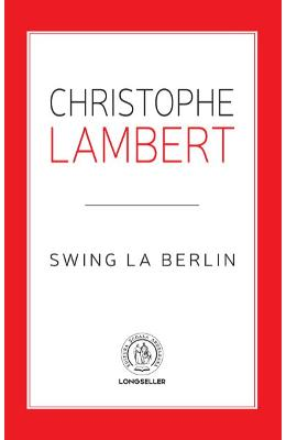Swing la Berlin - Christophe Lambert