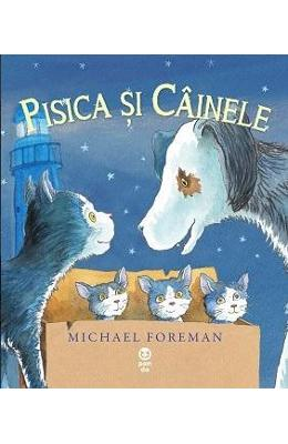 Pisica si cainele - Michael Foreman
