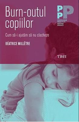 Burn-outul copiilor - Beatrice Milletre