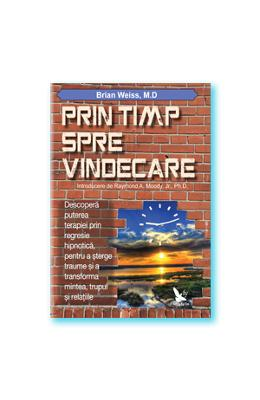Prin timp spre vindecare - Brian Weiss