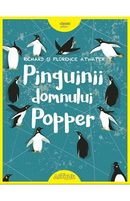 Pinguinii domnului Popper - Richard si Florence Atwater