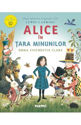 Alice in Tara Minunilor - Emma Chichester Clark