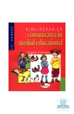 Comunicarea In Mediul Educational - Eugenia Enache