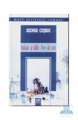 Balade si idile. Fire de tort – George Cosbuc | Black Friday