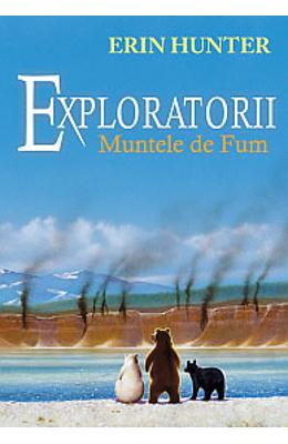Exploratorii. Vol. 3: Muntele de fum - Erin Hunter