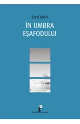 In umbra esafodului - Carol Birch