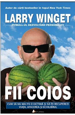 Fii coios - Larry Winget