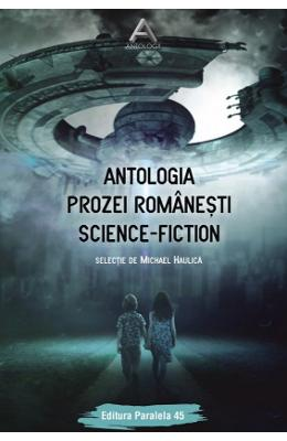 Antologia prozei romanesti Science-Fiction – Michael Haulica de la libris.ro