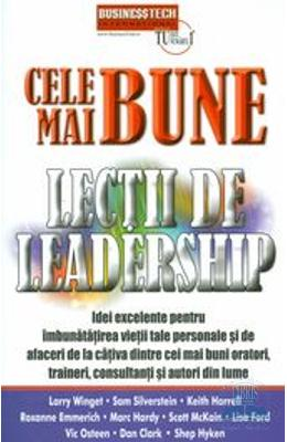 Cele mai bune lectii de leadership - Larry Winget, Sam Silverstein, Keith Harrell
