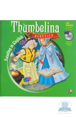 Degetica. Thumbelina. Reading In English + Cd .lec