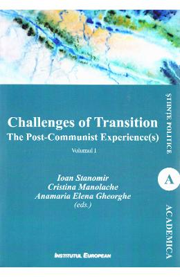 Challenges of Transition: The Post-Communist Experience(s) Vol.1 - Ioan Stanomir, Cristina Manolache