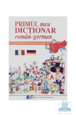 Primul Meu Dictionar Roman - German
