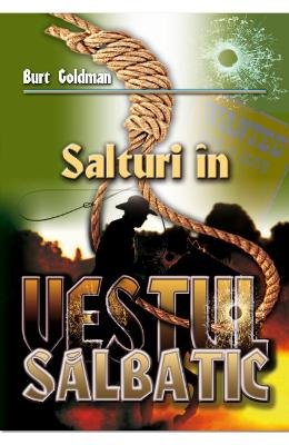 Salturi in Vestul Salbatic - Burt Goldman