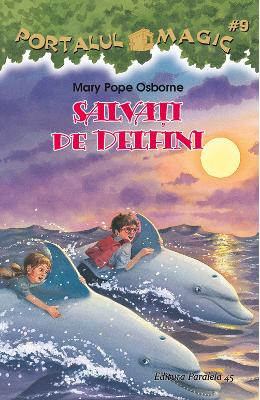 Portalul Magic 9: Salvati delfinii - Mary Pope Osborne