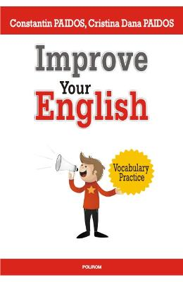 Improve Your English - Constantin Paidos, Cristina Dana Paidos