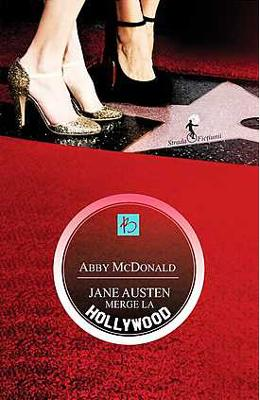 Jane Austen merge la Hollywood - Abby McDonald