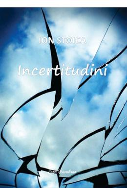 Incertitudini - Ion Stoica