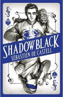 Shadowblack: Book Two in the page-turning new fantasy series - Sebastien de Castell