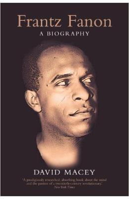 Frantz Fanon A Biography
