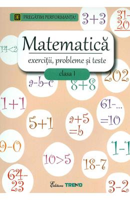 Matematica Cls 1 Exercitii  Probleme Si Teste
