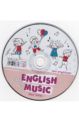 CD Learn English with Music - Clasa pregatitoare - Elena Sticlea