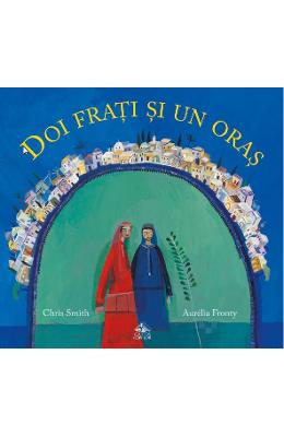 Doi frati si un oras - Chris Smith, Aurelia Fronty