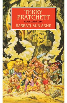 Barbati sub arme - Terry Pratchett