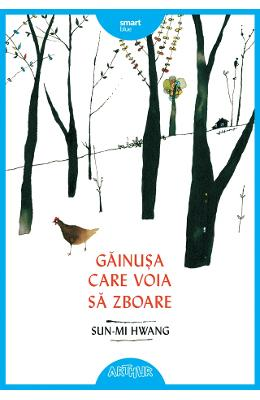 Gainusa care voia sa zboare - Sun-mi Hwang