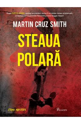 Steaua polara – Martin Cruz Smith de la libris.ro