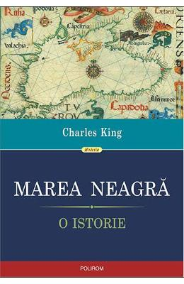 Marea Neagra. O istorie - Charles King