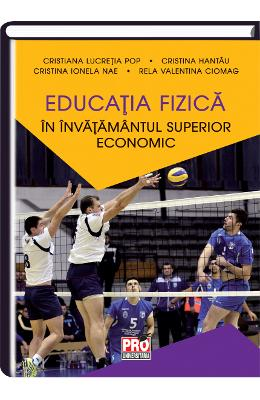 Educatia fizica in invatamantul superior economic - Cristiana Lucretia Pop
