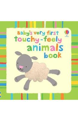Baby's Very First Touchy-Feely Animals – Fiona Watt de la libris.ro