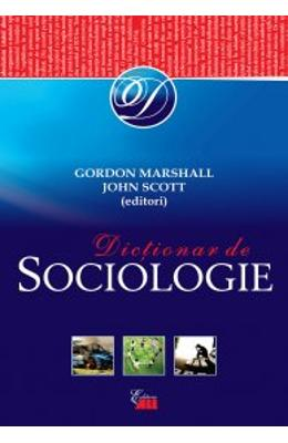 Dictionar de sociologie - Gordon Marshall, John Scott