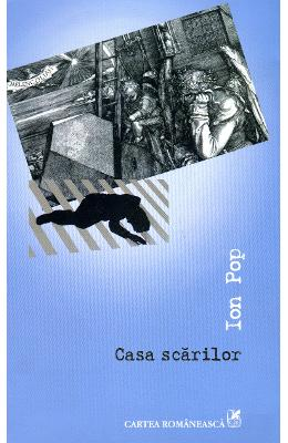 Casa Scarilor - Ion Pop