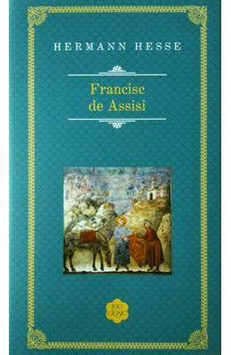 Francisc de Assissi (Rao Clasic) - Hermann Hesse
