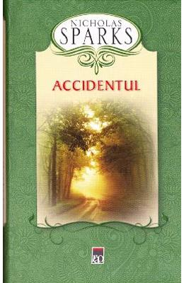 Accidentul - Nicholas Sparks