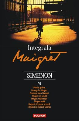 Integrala Maigret Vol.6 - Georges Simenon